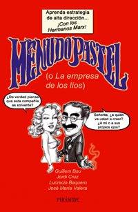 9788436820317: Menudo Pastel/ Small Cake: O La Empresa De Los Lios/ Or the Messy Business (Empresa Y Gestion/ Business and Management) (Spanish Edition)