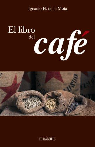 9788436820447: El Libro Del Cafe / the Book of Coffee (Spanish Edition)