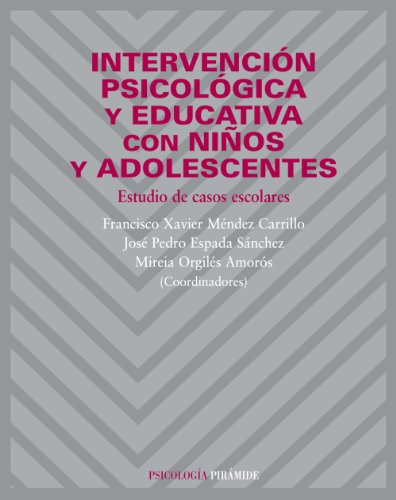 9788436820690: Intervencion psicologica y educativa con ninos y adolescentes / Psychological and Educational Intervention For Children and Adolescents: Estudio de ... / Studies of School Cases (Spanish Edition)