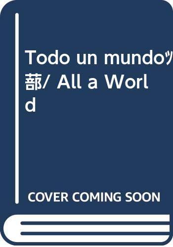 9788436820829: Todo un mundo.../ All a World (Spanish Edition)