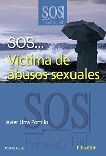 SOS.Víctima de abusos sexuales.: Javier Urra Portillo