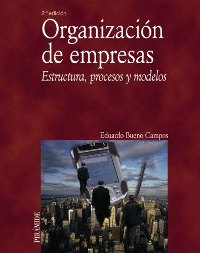 Organización de empresas / Business Organizations: Estructura, procesos y modelos / Structure, ...