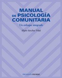 MANUAL DE PSICOLOGÍA COMUNITARIA: UN ENFOQUE INTEGRADO: Sánchez Vidal, Alipio