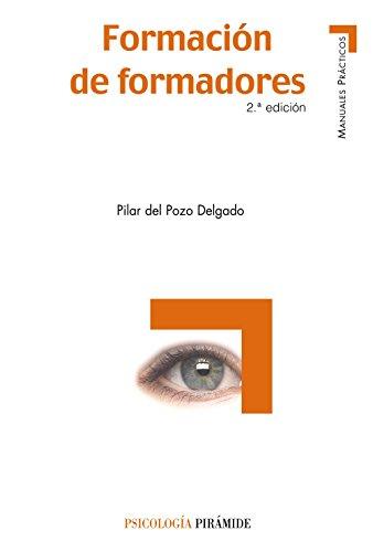 Formacion de formadores (Spanish Edition): Pilar del Pozo