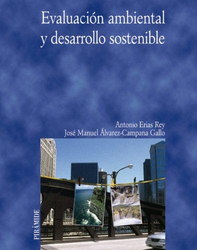 EVALUACIÓN AMBIENTAL Y DESARROLLO SOSTENIBLE: ERIAS REY, ANTONIO;ÁLVAREZ-CAMPANA