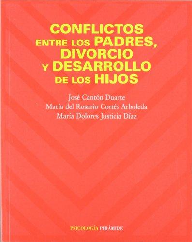 Conflictos entre los padres, divorcio y desarrollo: Jose Canton Duarte;