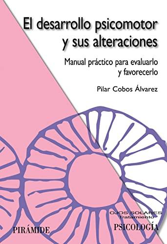 9788436821352: El desarrollo psicomotor y sus alteraciones (Spanish Edition)