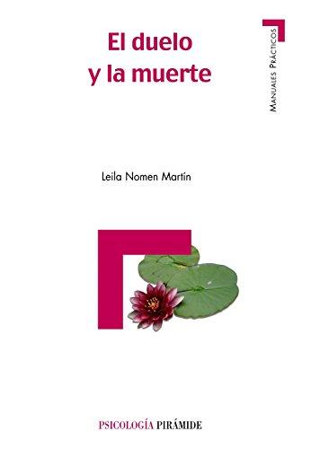 9788436821420: El duelo y la muerte / Grief and Death: El Tratamiento De La Perdida / The Treatment of Loss (Psicologia / Psychology) (Spanish Edition)