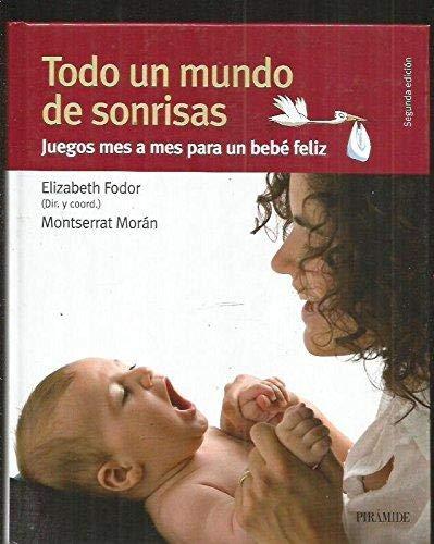 9788436821482: Todo un mundo de sonrisas/ All a World of Laughter: Juegos Mes a Mes Para Un Bebe Feliz (Spanish Edition)