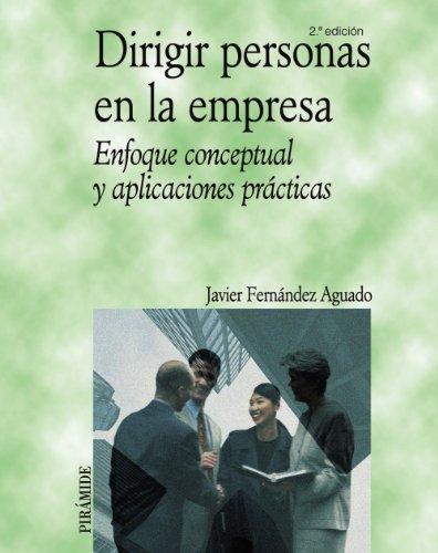 9788436821598: Dirigir personas en la empresa: Enfoque conceptual y aplicaciones prácticas (Economía Y Empresa)