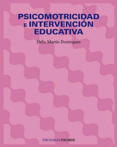 PSICOMOTRICIDAD E INTERVENCIÓN EDUCATIVA: DELIA MARTÍN DOMÍNGUEZ