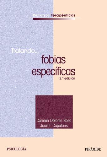 9788436821703: Tratando... fobias especificas / Treating... specific phobias (Recursos terapéuticos / Therapeutic Resources) (Spanish Edition)