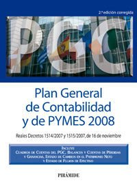 9788436821772: Plan General de Contabilidad y de PYMES 2008/ General Plan of Accounting and of Pymes 2008: Reales Decretos 1514/2007 Y 1515/2007, De 16 De Noviembre (Spanish Edition)