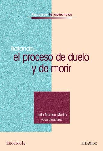 9788436821895: Tratando... el proceso de duelo y de morir/ Trying ... the process of dying and bereavement (Recursos Terapeuticos) (Spanish Edition)