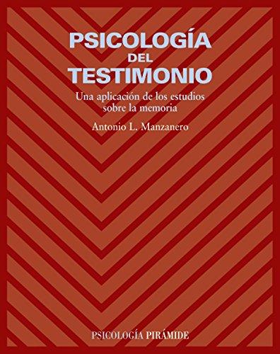 9788436822021: Psicología del testimonio / Psychology of testimony: Una aplicación de los estudios sobre la memoria / An Application of Studies on Memory (Psicología / Psychology) (Spanish Edition)