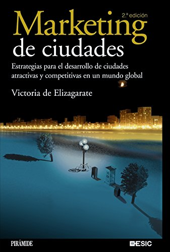 Marketing de ciudades / Marketing of Cities: Estrategias para el desarrollo de ciudades ...