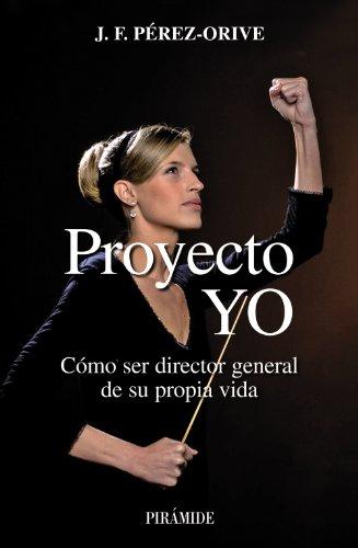 Proyecto YO/ Project I: Como Ser Director: Orive, Jose Felix