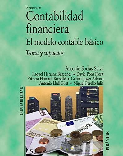 9788436822113: Contabilidad financiera. El modelo contable básico / Financial accounting. The basic model: Teoría y supuestos / Theory and Assumptions (Spanish Edition)
