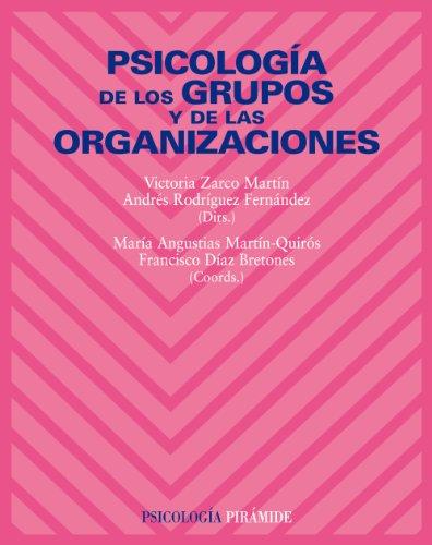 Psicologia de los grupos y de las organizaciones / Psychology of Groups and Organizations - Martin, Victoria Zarco (DRT)/ Fernandez, Andres Rodriguez (DRT)/ Quiros, Maria Angustias Martin (EDT)/ Bretones, Francisco Diaz (EDT)