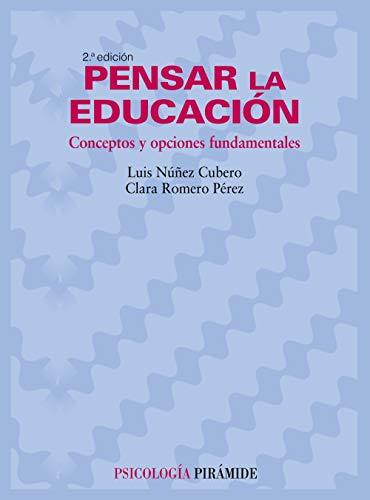 9788436822243: Pensar la educacion / Thinking On Education: Conceptos y opciones fundamentales / Fundamental Concepts and Options (Psicologia / Psychology) (Spanish Edition)
