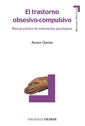9788436822267: El trastorno obsesivo-compulsivo: Manual práctico de tratamientos psicológicos (Manuales Prácticos)