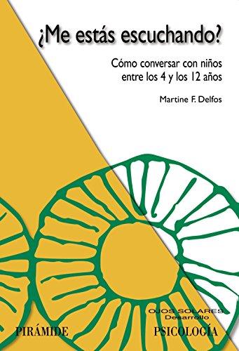 9788436822304: Me estas escuchando?/ Are You Listening To Me?: Como conversar con ninos entre los 4 y los 12 anos/ How to Talk With Children Between 4 and 12 Years Old (Ojos solares/ Solar Eyes) (Spanish Edition)