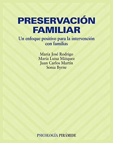 9788436822311: Preservación familiar: Un enfoque positivo para la intervención con familias (Psicología)