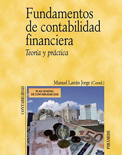 9788436822328: Fundamentos de contabilidad financiera / Financial Accounting Fundamentals: Teoria y practica / Theory and Practice (Economia Y Empresa / Economy and Business) (Spanish Edition)