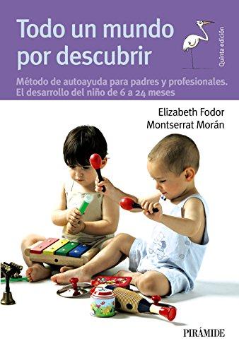 Todo un mundo por descubrir (Guias Para Padres Y Madres / Guides for Parents) (Spanish Edition...