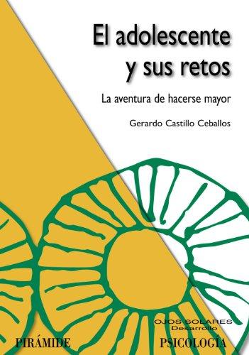 El adolescente y sus retos (Spanish Edition): Castillo Ceballos, Gerardo