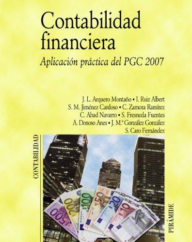 CONTABILIDAD FINANCIERA: APLICACIÓN PRÁCTICA DEL PGC 2007: José Luis Arquero
