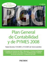 9788436822687: Plan General de Contabilidad y de PYMES 2008/ General Plan of Accounting od PYMES 2008: Reales Decretos 1514/2007 y 1515/2007, de 16 de noviembre (Economia Y Empresa) (Spanish Edition)