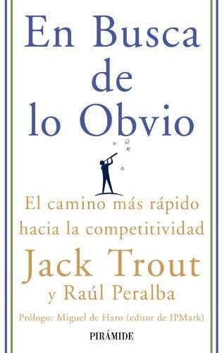 9788436822809: En busca de lo obvio / In Search of the Obvious: El camino más rápido hacia la competitividad / The Antidote for Today's Marketing Mess (Empresa Y Gestión / Business and Management) (Spanish Edition)