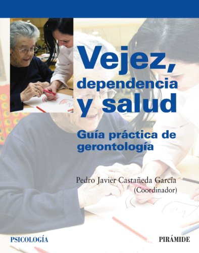 9788436822823: Vejez, dependencia y salud / Aging, Health and Dependency: Guia practica de gerontologia / Practical Guide of Gerontology (Psicologia / Psychology) (Spanish Edition)