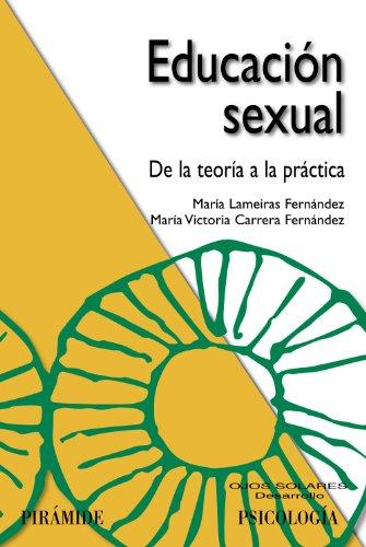 9788436822977: Educacion sexual / Sex Education: De La Teoria a La Practica / from Theory to Practice (Ojos Solares / Solar Eyes) (Spanish Edition)