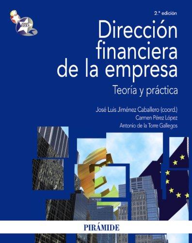 9788436822984: Dirección financiera de la empresa: Teoría y práctica (Economía Y Empresa)