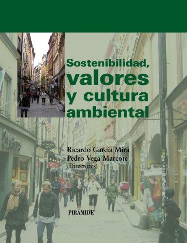 Sostenibilidad, valores y cultura ambiental.: García Mira, Ricardo