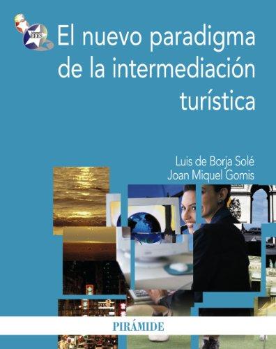 El nuevo paradigma de la intermediacion turistica/: Sole, Luis De