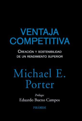 Ventaja competitiva / Competitive Advantage: Creacion y: Michael E. Porter