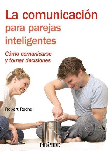 9788436823240: La comunicación para parejas inteligentes: Cómo comunicarse y tomar decisiones (Manuales Prácticos)