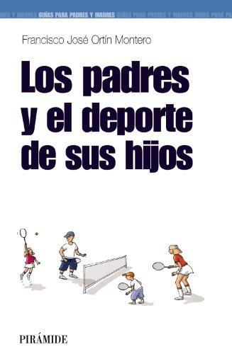 9788436823349: Los padres y el deporte de los hijos / Parents and children sport (Spanish Edition)