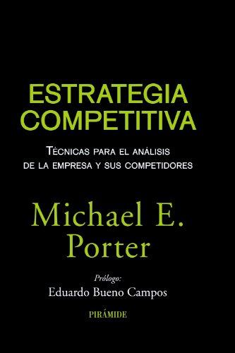 9788436823387: Estrategia competitiva / Competitive strategy: Técnicas para el análisis de la empresa y sus competidores / Techniques for Analyzing Industries and Competitiors (Spanish Edition)