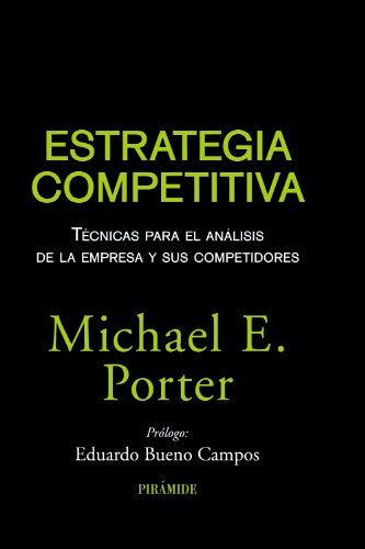 9788436823387: Estrategia competitiva / Competitive strategy: Técnicas para el análisis de la empresa y sus competidores / Techniques for Analyzing Industries and Competitiors (Spanish Edition)