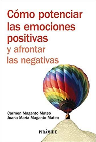 Cómo potenciar las emociones positivas y afrontar: Carmen Maganto Mateo