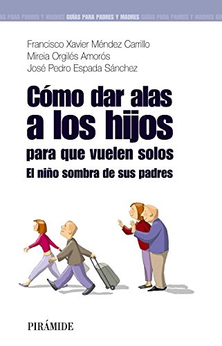 9788436823745: Como dar alas a los hijos para que vuelen solos / How to Give Children Wings to Let Them Fly by Themselves: El nino sombra de sus padres / Children ... Madres / Guide for Parents) (Spanish Edition)