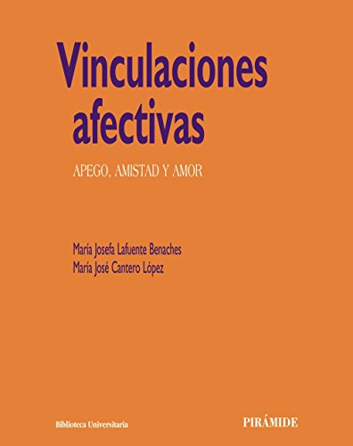 9788436824179: Vinculaciones afectivas: Apego, amistad y amor (Biblioteca Universitaria)