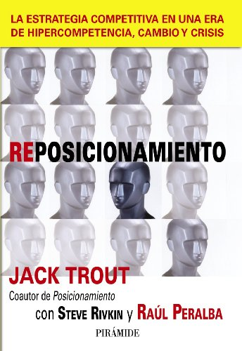 9788436824278: Reposicionamiento / Repositioning: La estrategia competitiva en una era de hipercompetencia, cambio y crisis / Competitive Strategy in a ... / Business and Management) (Spanish Edition)