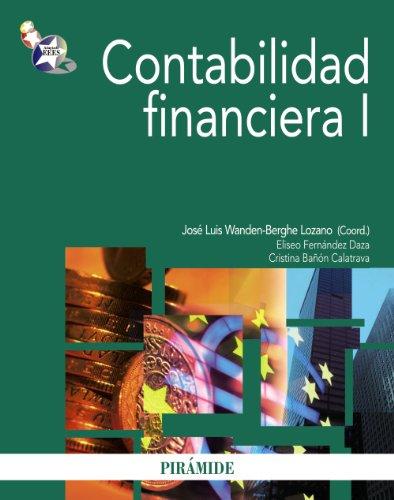CONTABILIDAD FINANCIERA I: José Luis Wanden-Berghe, Eliseo Fernández Daza, Cristina Bañón Calatrava