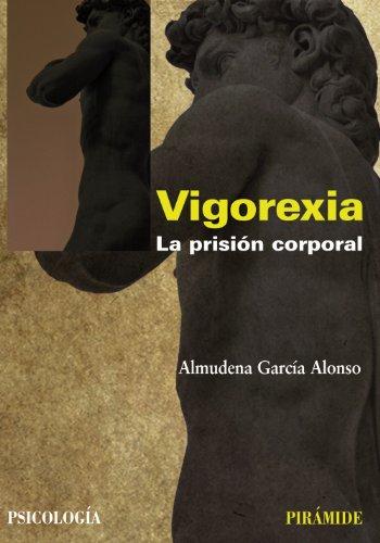 9788436824544: Vigorexia: La prisión corporal (Psicología)