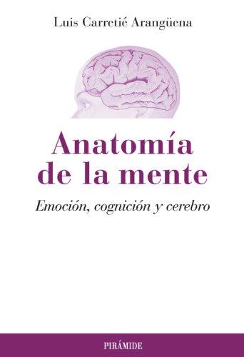 9788436824636: Anatomía de la mente: Emoción, cognición y cerebro (Psicología)